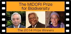 The MIDORI Prize for Biodiversity The 2014 Prize Winners
