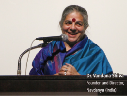 Dr. Vandana Shiva Founder and Director, Navdanya (India)