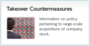 Takeover Countermeasures Information on policy pertaining to large-scale acquisitions of company stock.