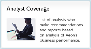 Analyst Coverage List of analysts who make recommendations and reports based on analysis of Aeon's business performance