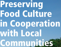 Preserving Food Culture in Cooperation with Local Communities