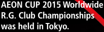AEON CUP 2015 Worldwide R.G.Club Championships was held in Tokyo