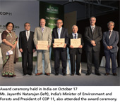 Award ceremony held in India on October 17 Ms. Jayanthi Natarajan (left), India's Minister of Environment and Forests and President of COP 11, also attended the award ceremony.